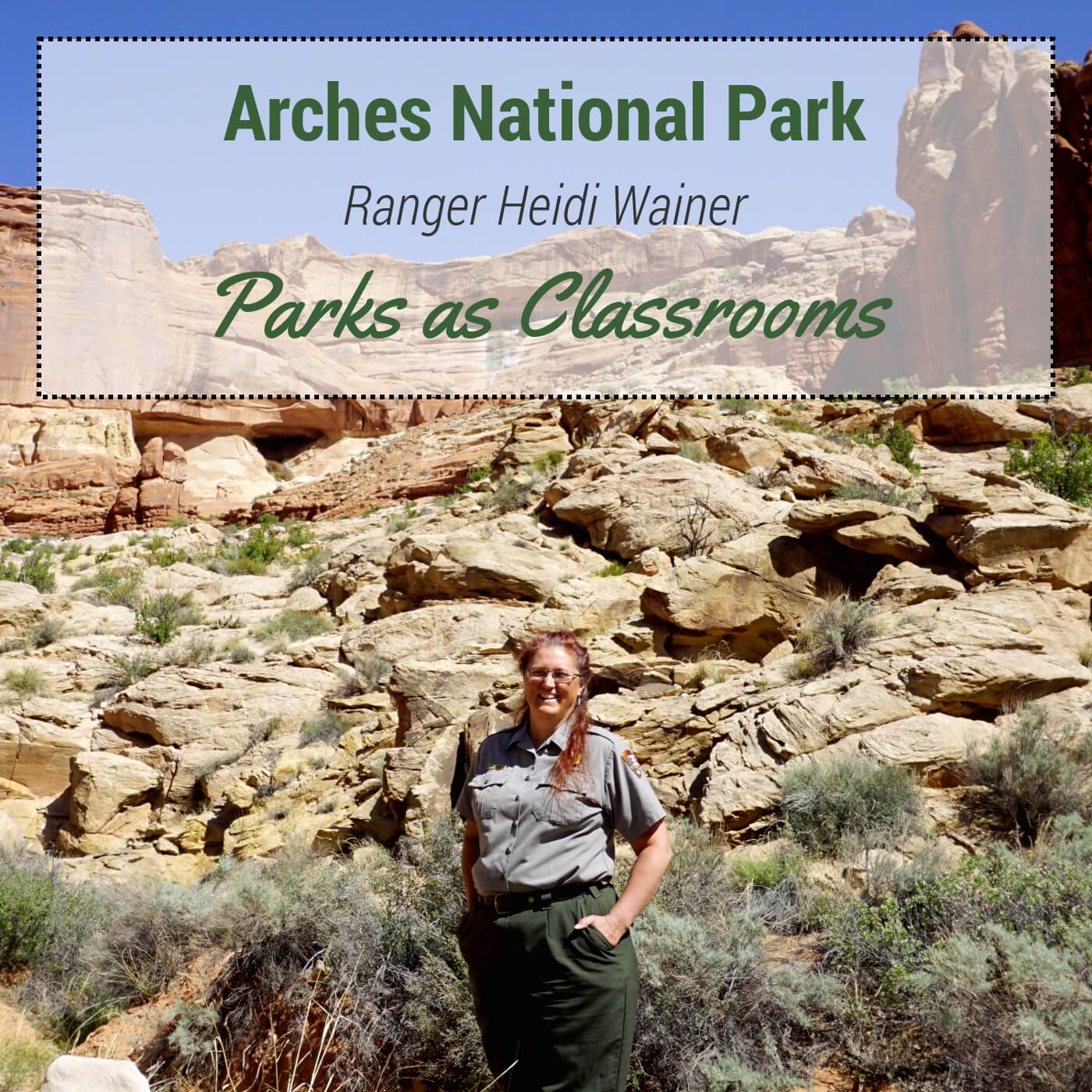 Arches National Park - Ranger Heidi Wainer - Parks as Classrooms