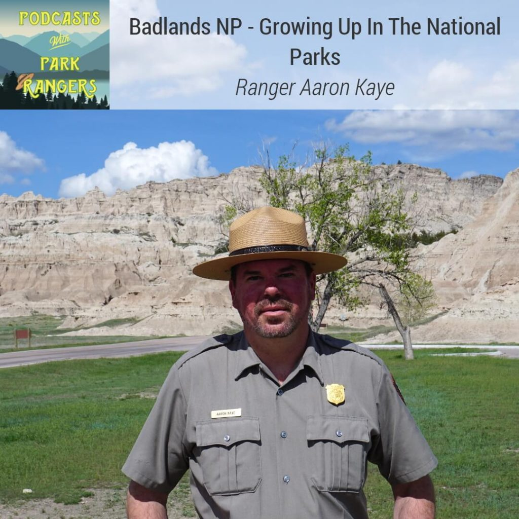Badlands NP: Growing Up In The National Parks - Ranger Aaron Kaye