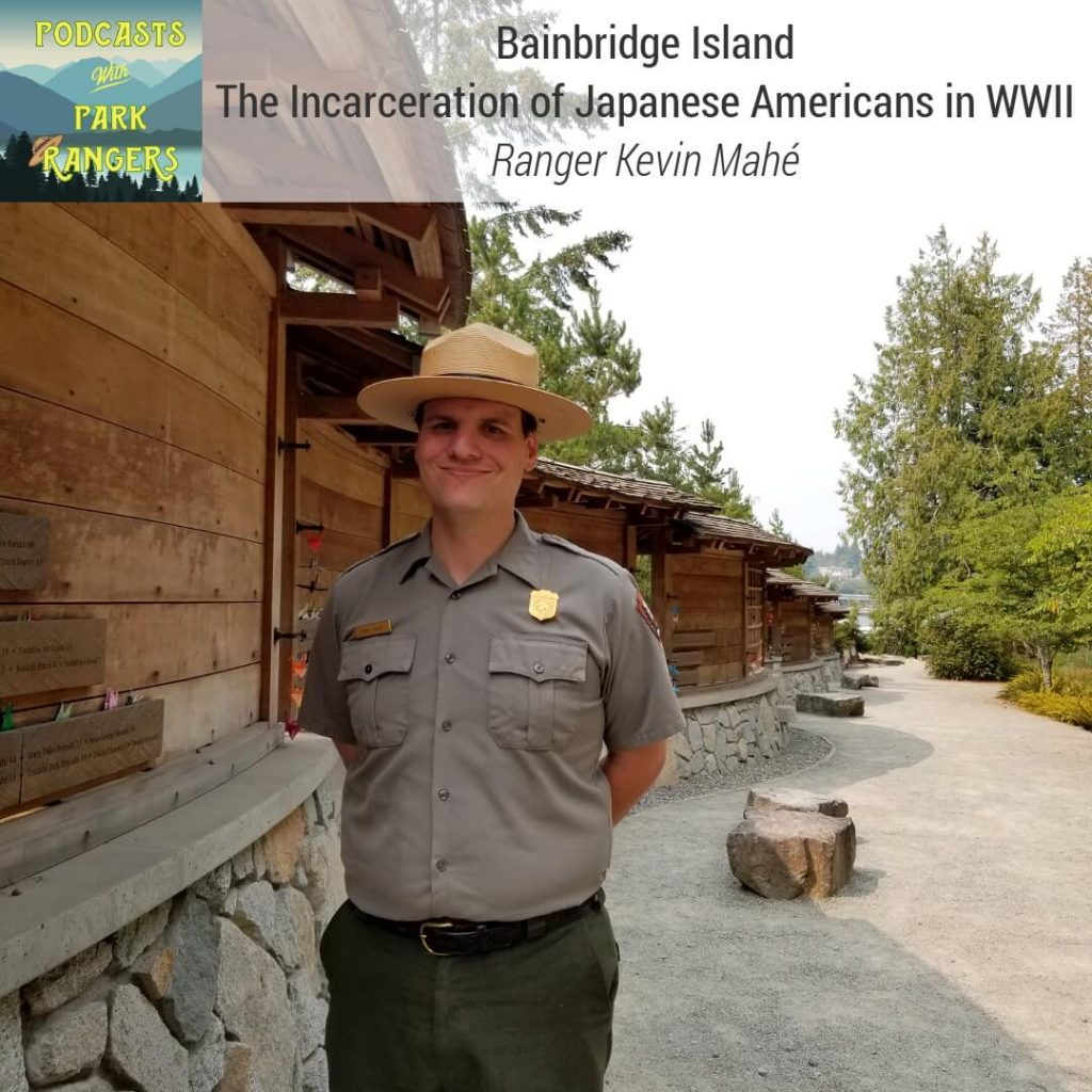 Bainbridge Island: The Incarceration of Japanese Americans in WWII - Ranger Kevin Mahe