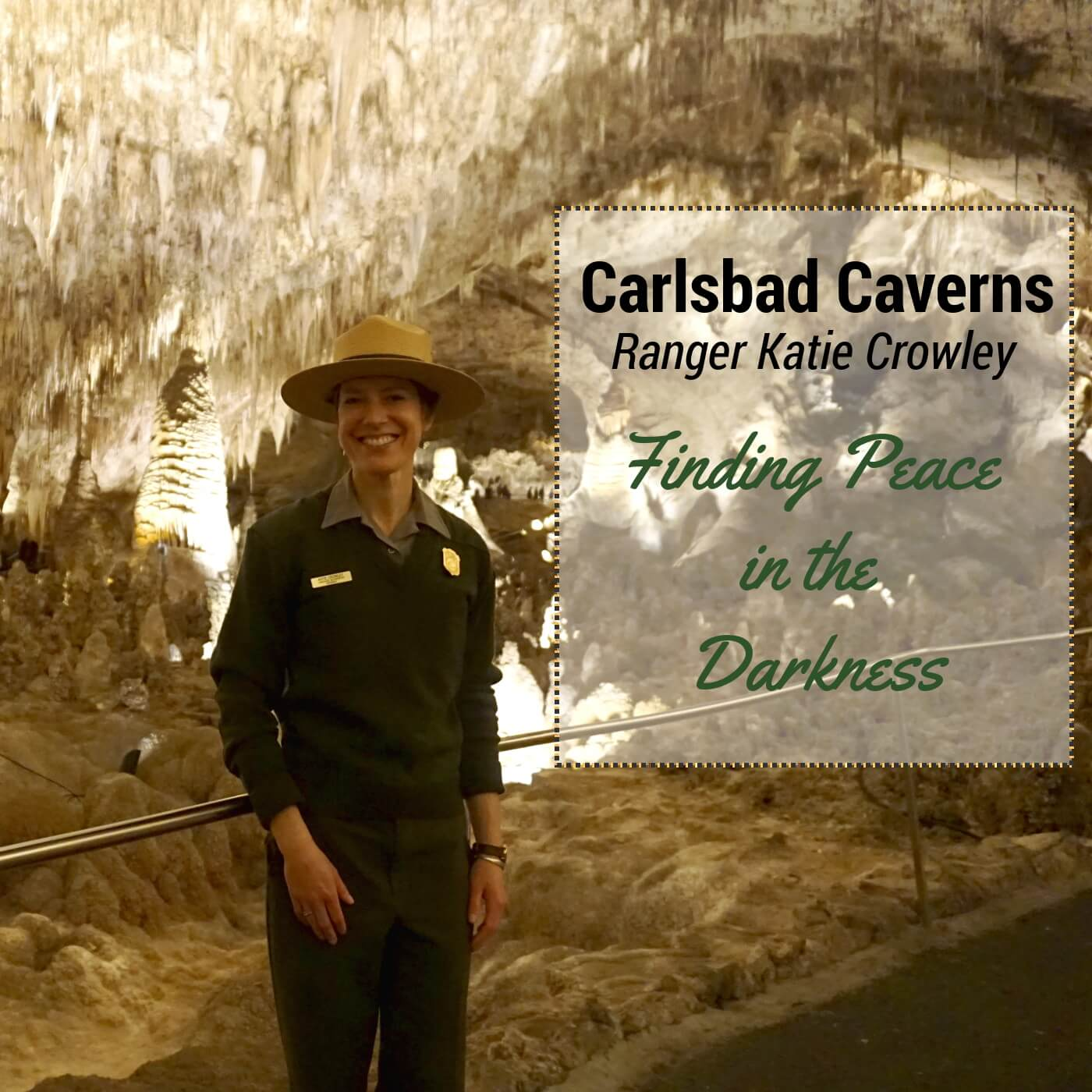 Carlsbad Caverns: Ranger Katie Crowley - Finding Peace in the Darkness