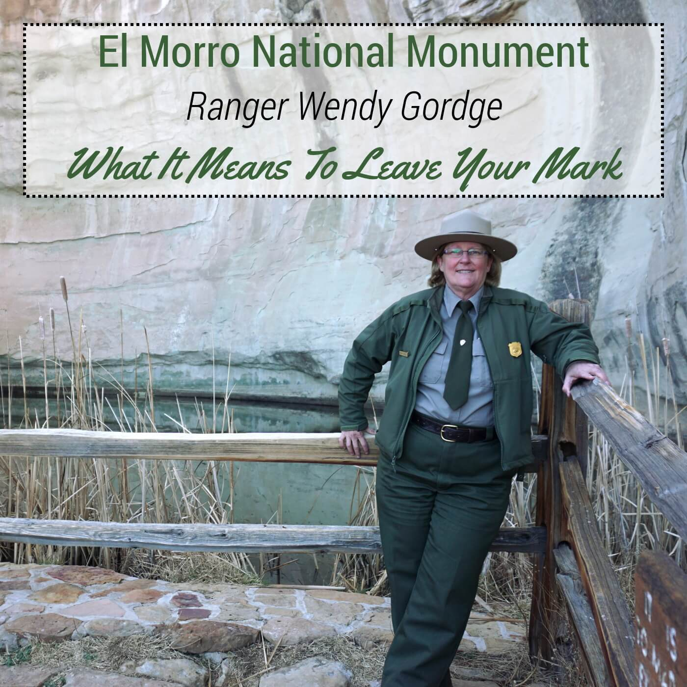 El Morro National Monument - Ranger Wendy Gordge - What it means to leave your mark