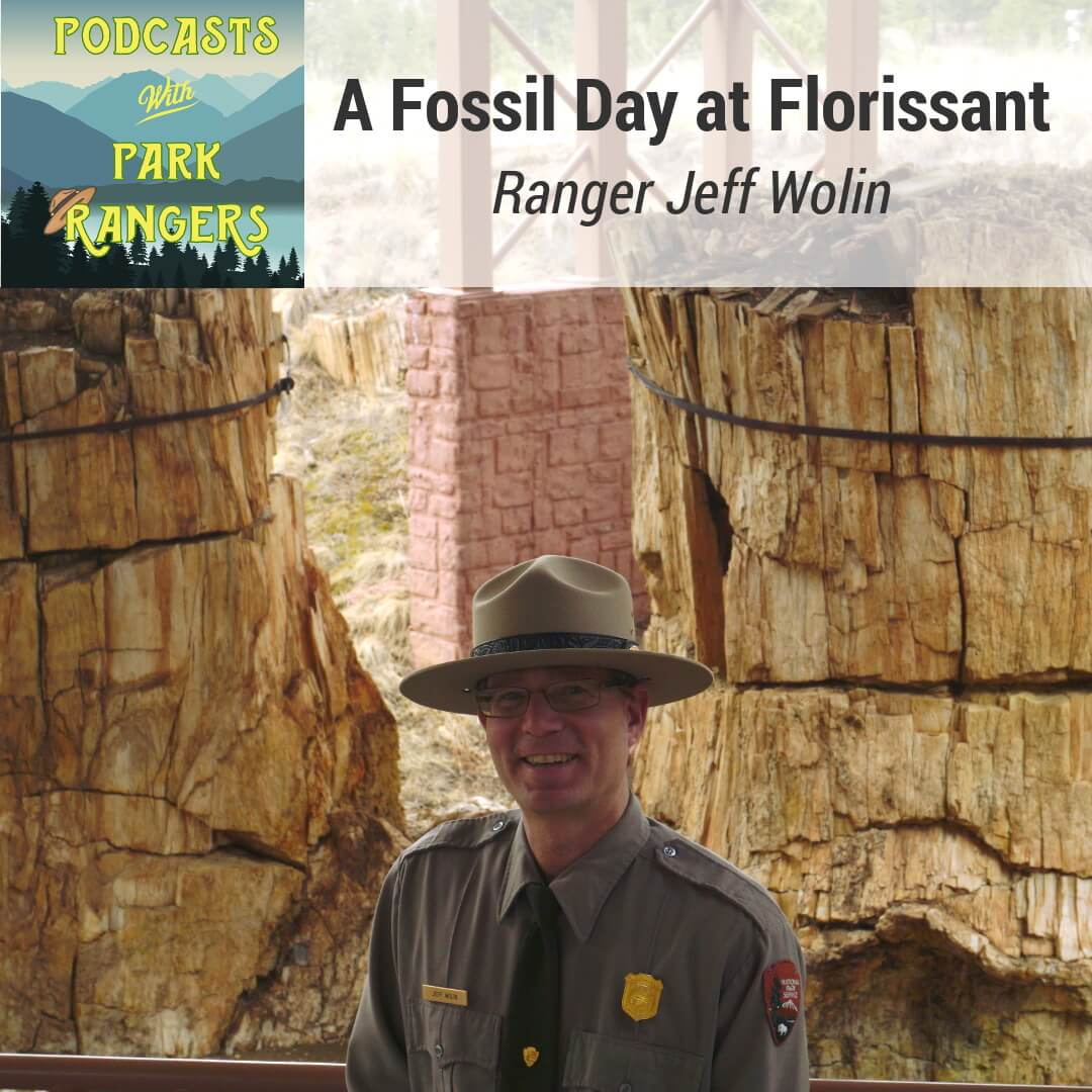 Podcasts with Park Rangers - A Fossil Day at Florissant - Ranger Jeff Wolin