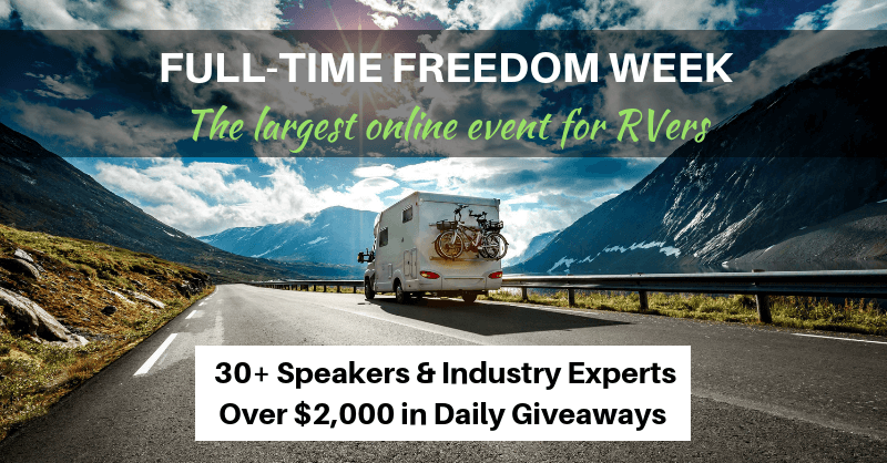Full-Time Freedom Week: The largest online event for RVers - 30+ Speakers and Industry Experts Over $2,000 in Daily Giveaways.
