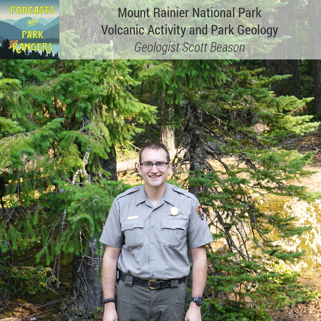 Mount Rainier National Park: Volcanic Activity and Park Geology - Geologist Scott Beason