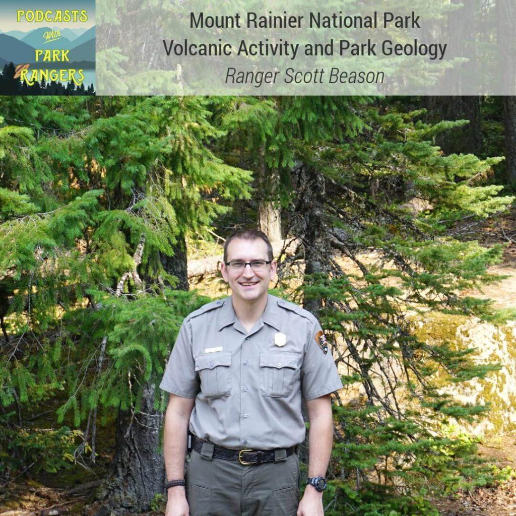 Mount Rainier National Park: Volcanic Activity and Park Geology - Ranger Scott Beason