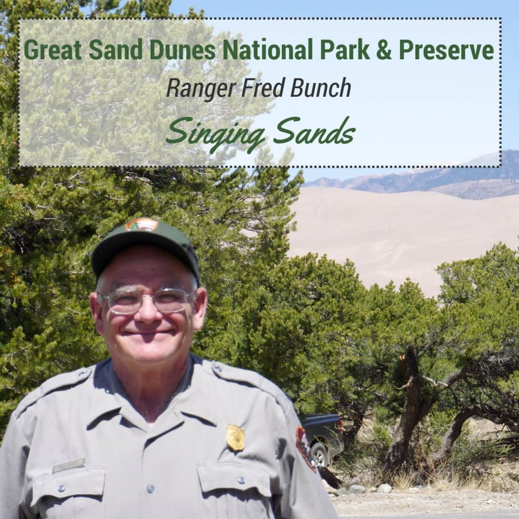 Great Sand Dunes National Park & Preserve - Ranger Fred Bunch - Singing Sands