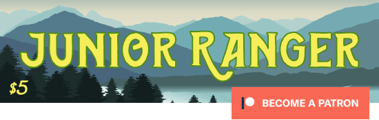 Junior Ranger - $5: Click to Become a Patron