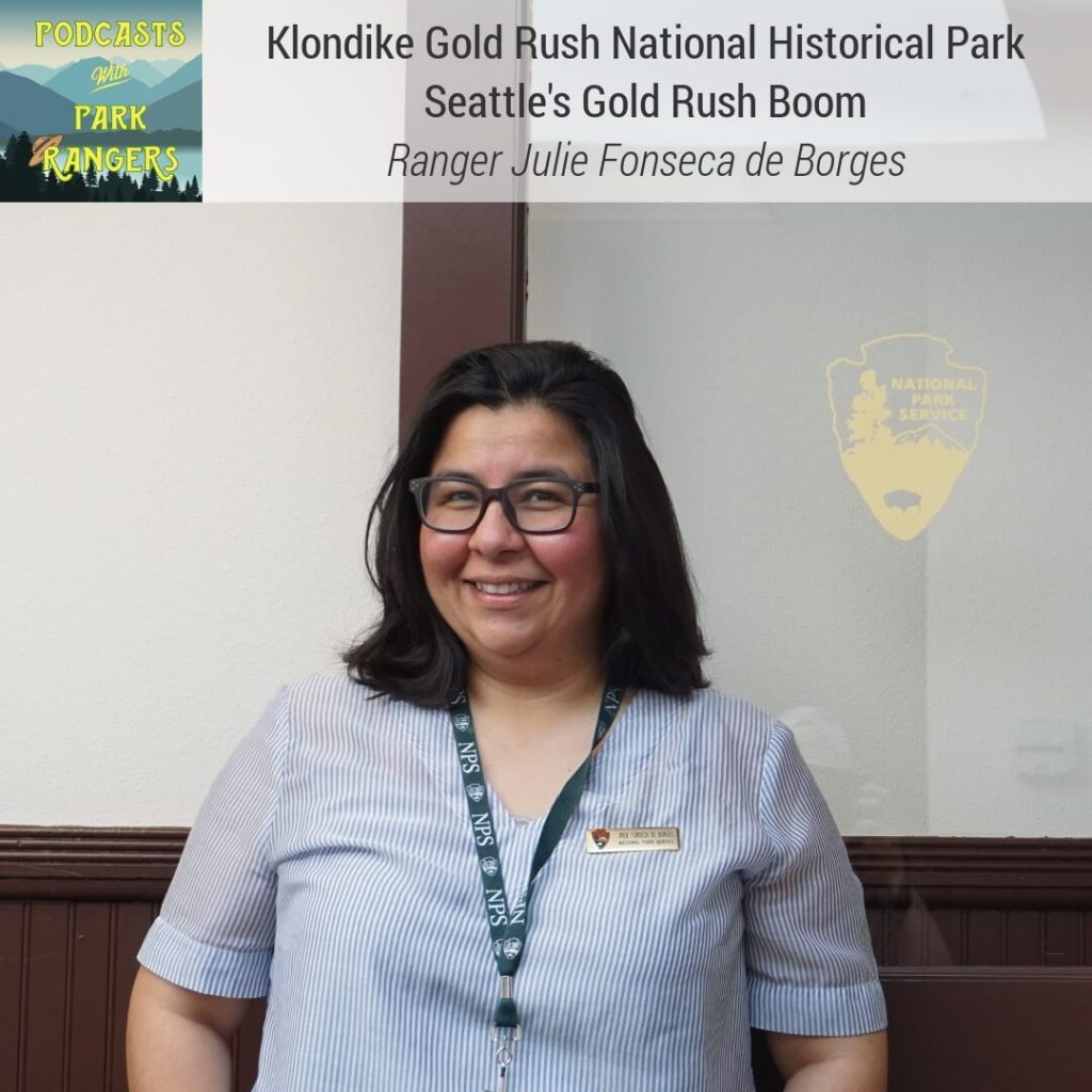 Klondike Gold Rush National Historical Park: Seattle's Gold Rush Boom - Ranger Julie Fonseca de Borges