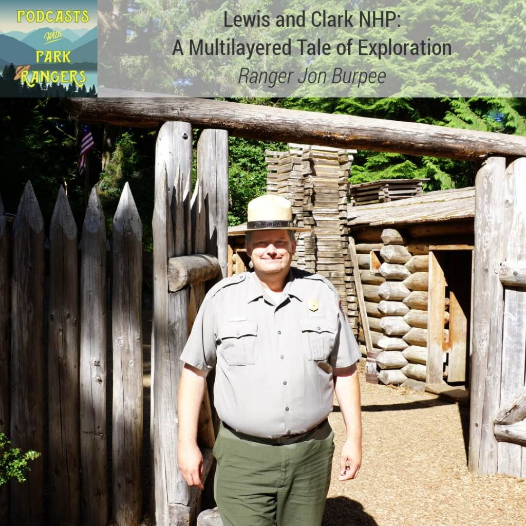 Lewis and Clark NHP: A Multilayered Tale of Exploration - Ranger Jon Burpee