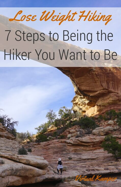 Lose Weight Hiking 7 Steps to Being the Hiker You Want to Be