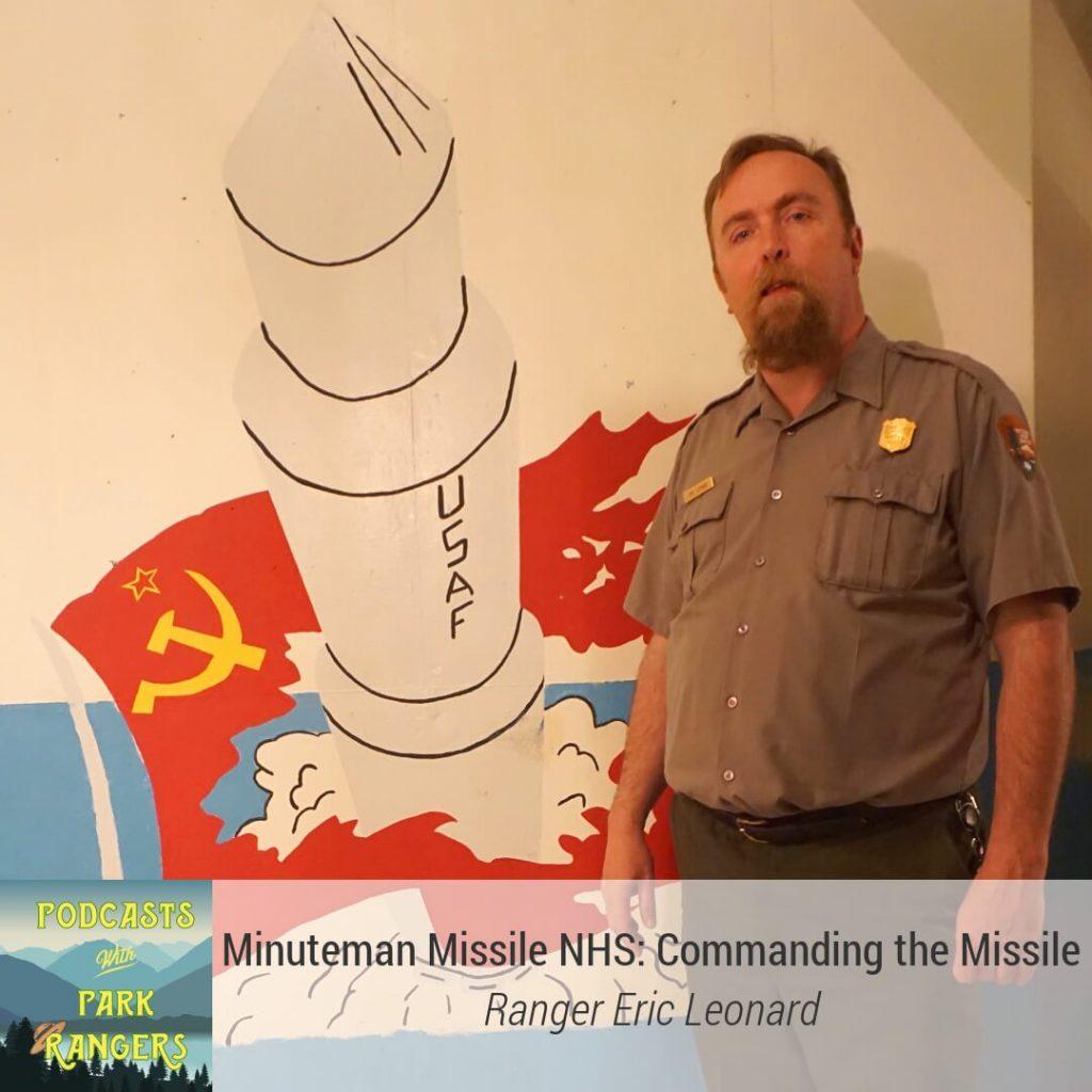 Minuteman Missile NHS: Commanding the Missile - Ranger Eric Leonard