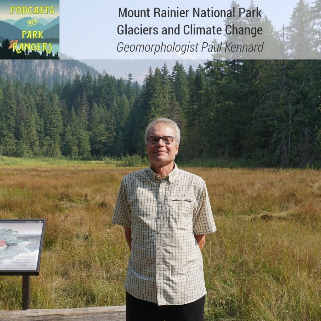 Mount Rainier National Park: Glaciers and Climate Change - Geomorphologist Paul Kennard