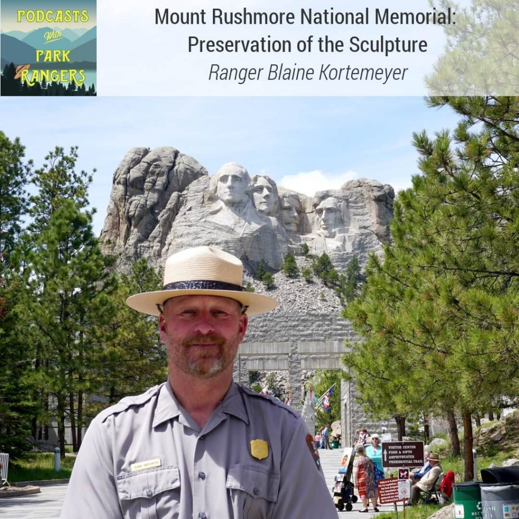 Mount Rushmore National Memorial: Preservation of the Sculpture - Ranger Blaine Kortemeyer