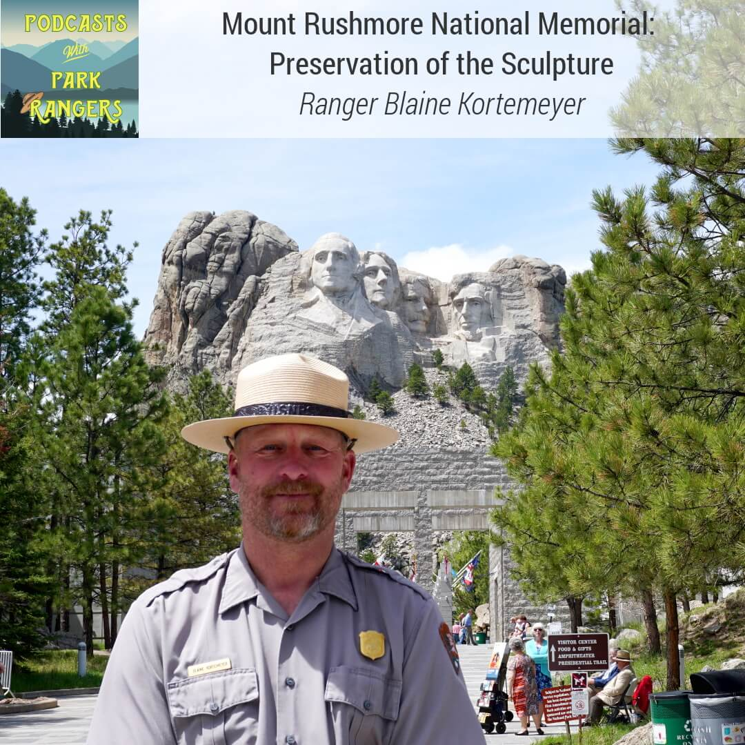 Mount Rushmore: Preservation of the Sculpture - Ranger Blaine Kortemeyer