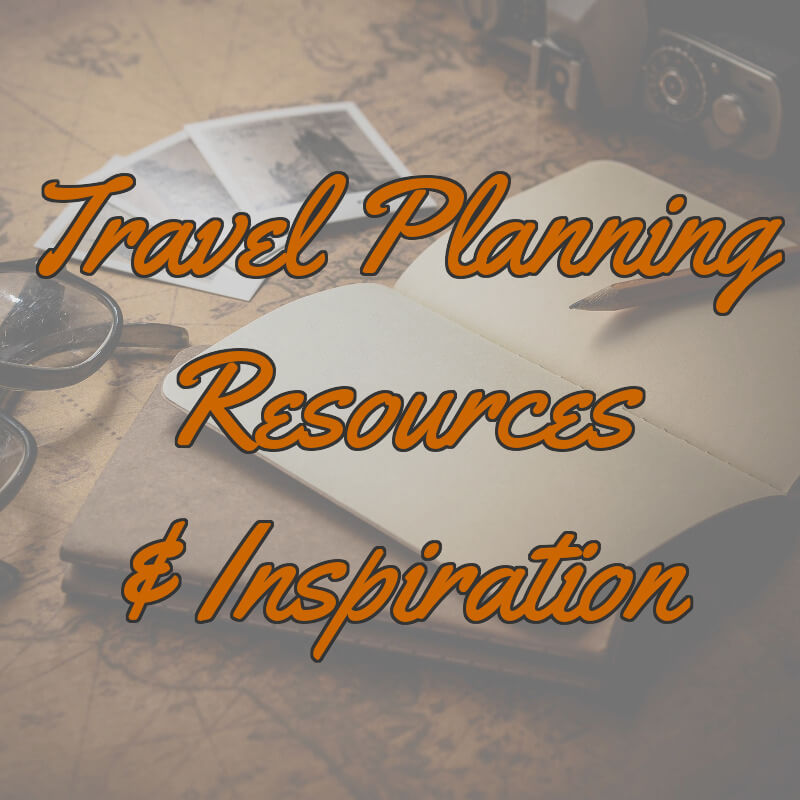 Travel Planning Resources and Inspiration