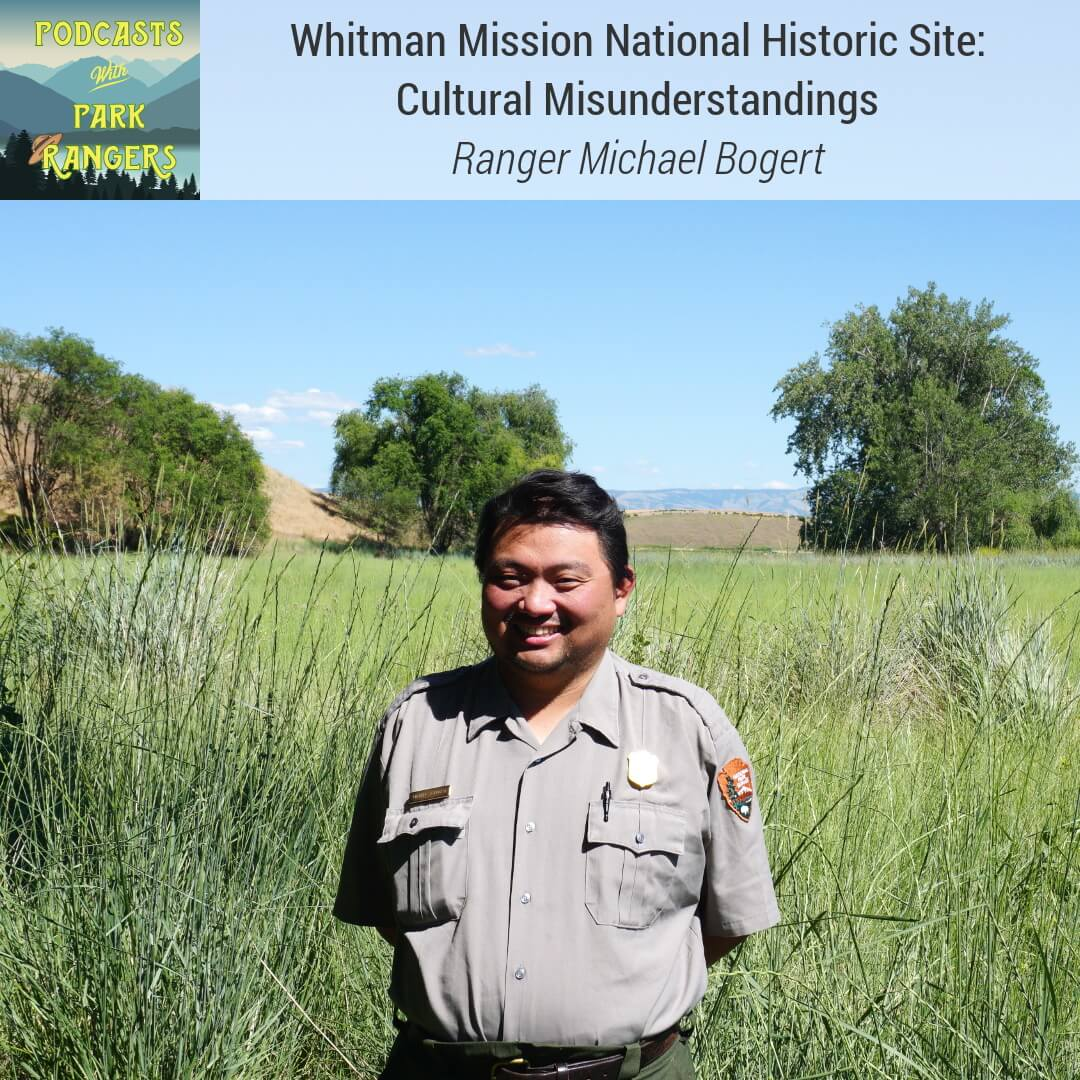 Whitman Mission National Historic Site: Cultural Misunderstandings - Ranger Michael Bogert